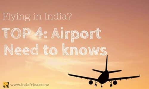 Flying in India? Top 4 Airport Need to Knows