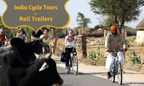 "India Cycle Tours for ""Rail Trailers"""